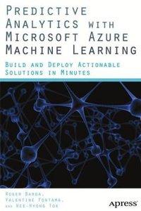 Predictive Analytics with Microsoft Azure Machine Learning