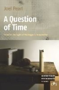 A Question of Time: Freud in the Light of Heidegger S Temporalit