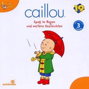 Caillou 19: Spaß im Regen und weitere Geschichten