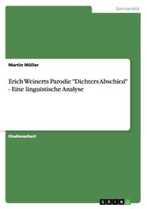 """Erich Weinerts Parodie """"Dichters Abschied"""" - Eine linguistische"""