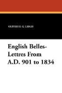 English Belles-Lettres From A.D. 901 to 1834