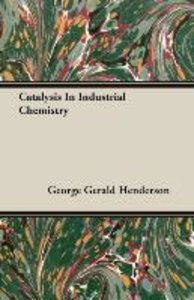 Catalysis In Industrial Chemistry