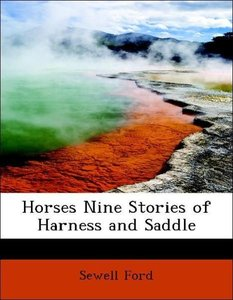 Horses Nine Stories of Harness and Saddle