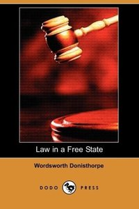 Law in a Free State (Dodo Press)