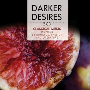 Darker Desires-Classical Music inspired by Romance