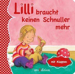 Grimm, S: Lilli braucht keinen Schnuller mehr
