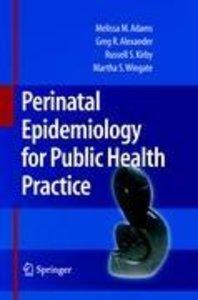 Perinatal Epidemiology for Public Health Practice