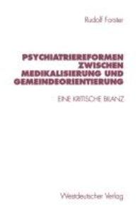 Psychiatriereformen zwischen Medikalisierung und Gemeindeorienti