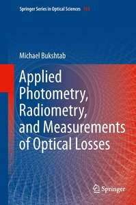 Applied Photometry, Radiometry, and Measurements of Optical Loss