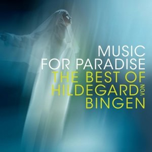 Music for Paradise-The Best of Hildegard v.Bingen