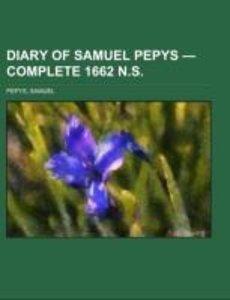 Diary of Samuel Pepys - Complete 1662 N.S