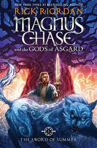 Magnus Chase and the Gods of Asgard, Book One: The Sword of Summ