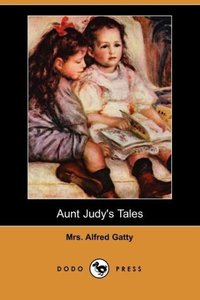 Aunt Judy's Tales (Dodo Press)