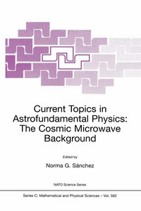 Current Topics in Astrofundamental Physics: The Cosmic Microwave