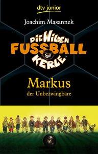 Die Wilden Fußballkerle 13. Markus der Unbezwingbare