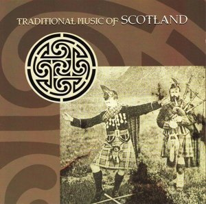 Traditional Music Of Scotland