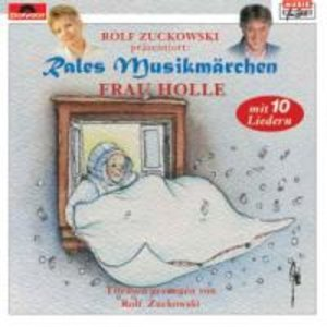 Rales Musikmärchen - präsentiert von Rolf Zuckowski: Frau Holle