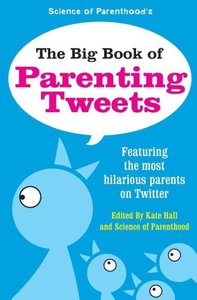 Ziegler, J: Big Book of Parenting Tweets