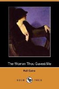 The Woman Thou Gavest Me (Dodo Press)