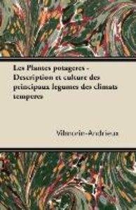Les Plantes potagères - Description et culture des principaux lé
