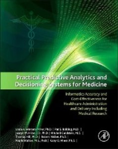 Practical Predictive Analytics and Decisioning Systems for Medic