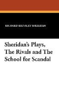 Sheridan's Plays, The Rivals and The School for Scandal