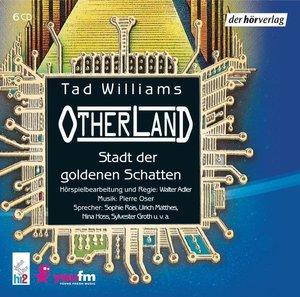 Otherland 1 - Die Stadt der goldenen Schatten. 6 CDs