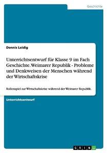 Unterrichtsentwurf für Klasse 9 im Fach Geschichte. Weimarer Rep