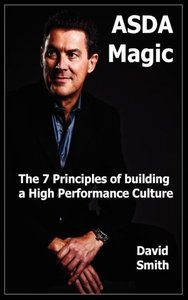 Asda Magic: The 7 Principles of Building a High Performance Cult