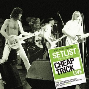 Setlist: The Very Best Of Cheap Trick LIVE