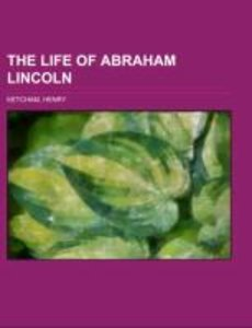 The Life of Abraham Lincoln