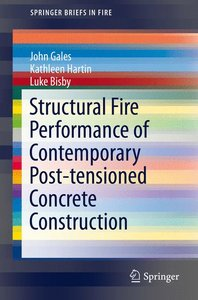 Structural Fire Performance of Contemporary Post-tensioned Concr