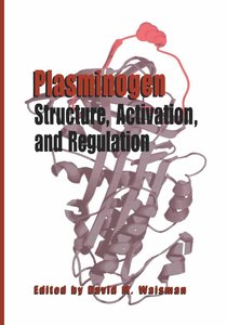 Plasminogen: Structure, Activation, and Regulation