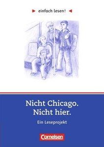 Nicht Chicago. Nicht hier