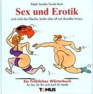 Sex und Erotik. Ein fröhliches Wörterbuch