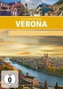 Faszinierende Weltstädte: Verona