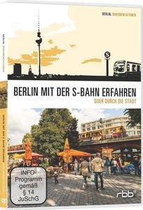 Berlin mit der S-Bahn erfahren 2. Quer durch die Stadt