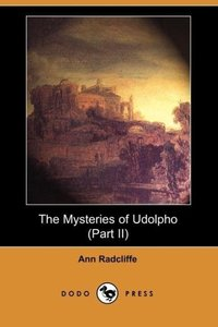 The Mysteries of Udolpho (Part II) (Dodo Press)