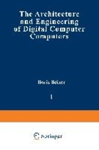 The Architecture and Engineering of Digital Computer Complexes: