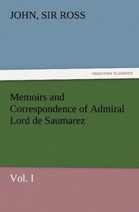 Memoirs and Correspondence of Admiral Lord de Saumarez, Vol. I