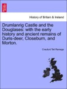 Drumlanrig Castle and the Douglases: with the early history and