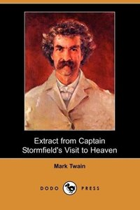 Extract from Captain Stormfield's Visit to Heaven (Dodo Press)