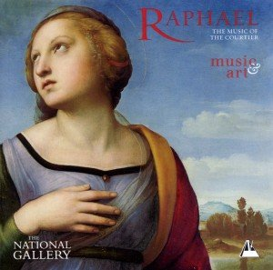 Raphael/Music Of The Courtier