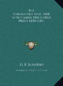 The Theosophist April 1888 to September 1888 (LARGE PRINT EDITIO