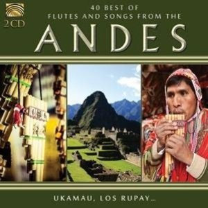 40 Best Of Flutes And Songs From The Andes