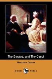 The Borgias, and the Cenci (Dodo Press)