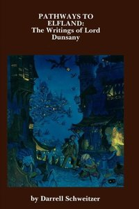 Pathways to Elfland: The Writings of Lord Dunsany