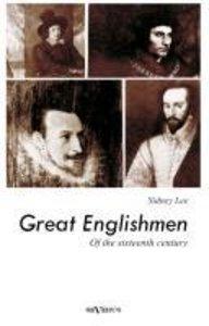 Great Englishmen of the sixteenth century: Philip Sidney, Thomas