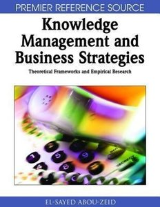 Knowledge Management & Business Strategies: Theoretical Framewor