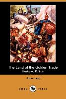 The Land of the Golden Trade (Illustrated Edition) (Dodo Press) - zum Schließen ins Bild klicken